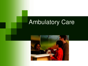 Ambulatory Care Medical Surgical Nursing Ppt