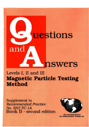 ASME ASNT - Magnetic Particle Testing Method - Questions and Answers - Level I, II, III