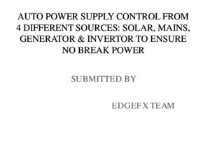Auto Power Supply Control From 4 Different Sources Solar, Mains, Generator & Inverter to Ensure No Break Power