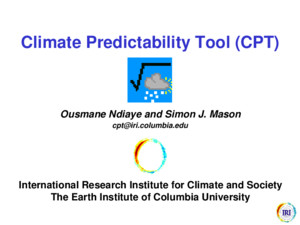 Climate Predictability Tool (CPT) Ousmane Ndiaye and Simon J Mason cptiricolumbiaedu International Research Institute for Climate and Society