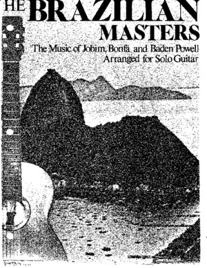 Hodel the Brazilian Masters Arranged for Solo Guitar