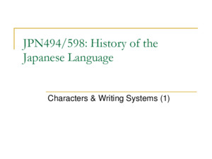 JPN494/598: History of the Japanese Language Characters & Writing Systems (1)