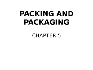 Packing and packaging in Logisticsppt
